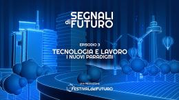 Tecnologia e lavoro: i nuovi paradigmi