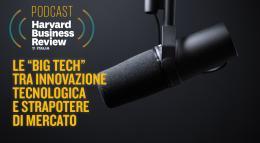 """Le """"Big Tech"""" tra innovazione tecnologica e strapotere di mercato"""